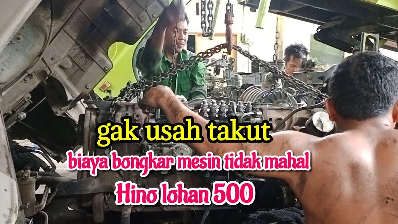 biaya bongkar mesin tidak mahal pada Hino lohan 500