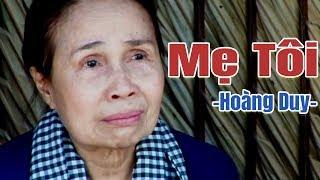 Mẹ Tôi - Hoàng Duy [MV HD] | Phòng Thu Âm Chuyên Nghiệp Bình Dương