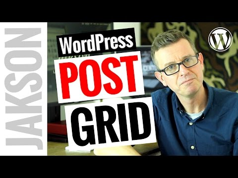 WordPress Post Grid Plugin – How to Display Your WordPress Posts in a Grid Layout 2017