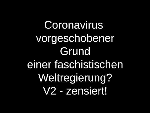 Coronavirus - Plan einer Weltregierung? V2!