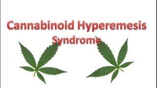 Cannabinoid Hyperemesis Syndrome