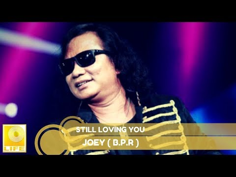 Joey (B.P.R)- Still Loving You