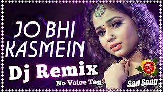 Jo Bhi Kasme Khai Thi Humne Dj Song 2021 Dj No Voice Tag 2021 DjBhoopsinghKushvaha 2021