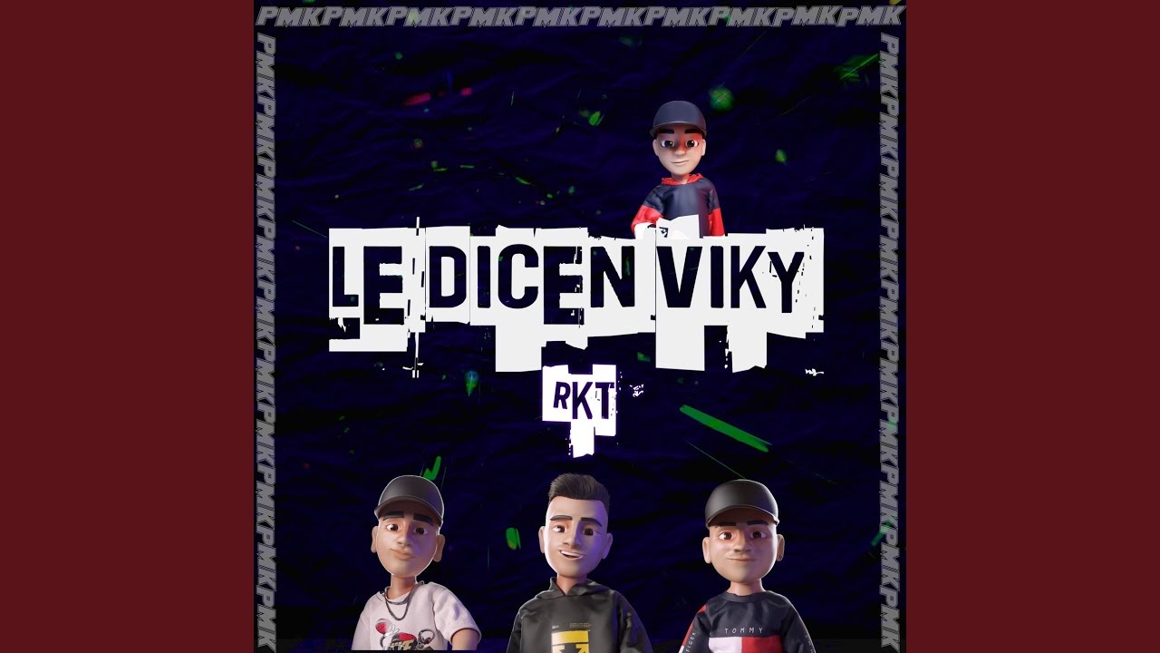 Le Dicen Viky RKT (Remix)