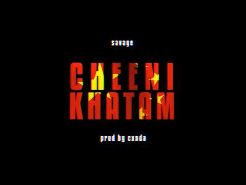 Savage – Cheeni Khatam