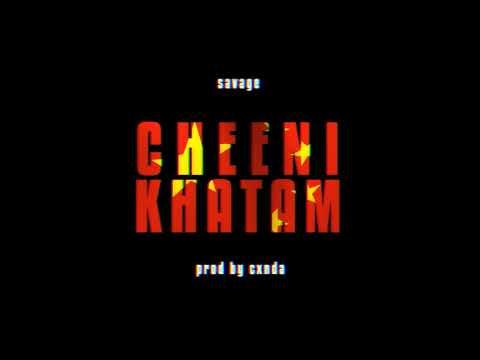 Savage – Cheeni Khatam