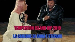 TEMPTATION ISLAND VIP 2019 - LA CANZONE DI ANNA E STEFANO (HIGHLANDER DJ PROD)