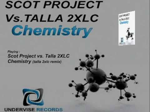 Scot Project Vs Talla 2XLC - Chemistry [ Talla 2XLC Remix // Scot Project Mix ]