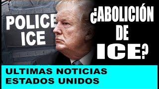 Ultimas noticias de EEUU, DEMÓCRATAS PIDE ABOLIR ICE ¡CONTROL INMIGRATORIO! 08/07/2018