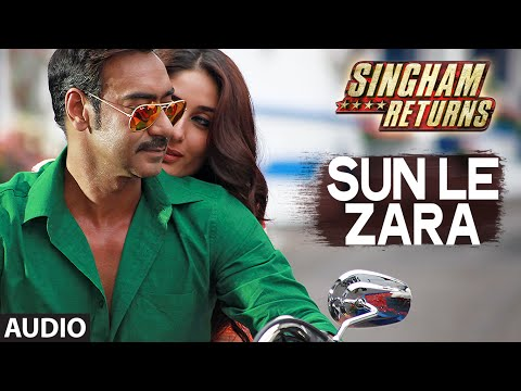 Singham Returns: Sun Le Zara Full Audio Song | Arijit Singh | Jeet Gangulli