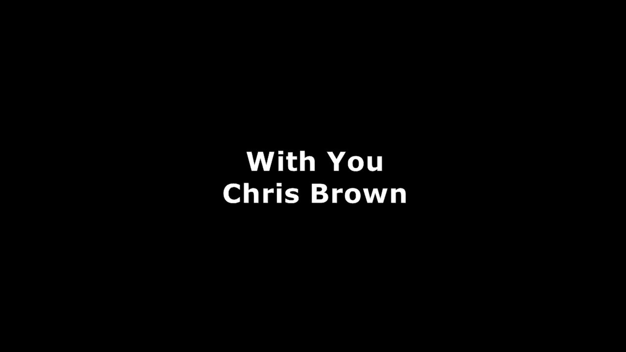 With You - Chris Brown - Lyrics - YouTube