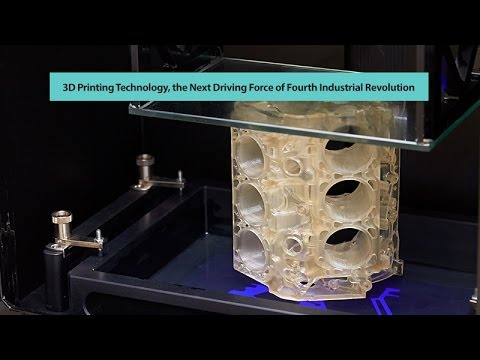 3D Printing Technology, the Next Driving Force of Fourth Industrial Revolution