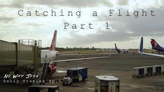 Catching a Flight - Part 1