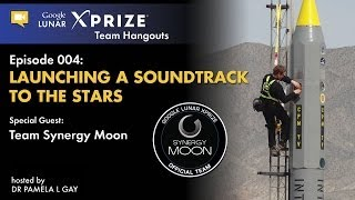 Google Lunar XPRIZE Team Hangouts 004: Launching a Soundtrack to the Stars Download Download