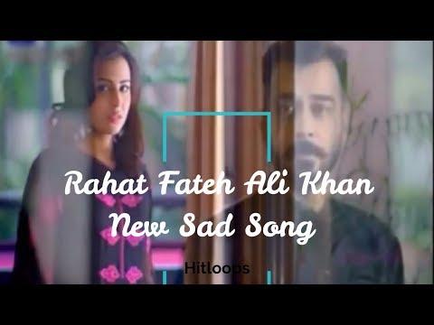 rahat-fateh-ali-khan-new-sad-song-2017-full-hd---ushna-shah---faisal-qureshi