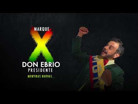 Marque X Equis  Don Ebrio Presidente