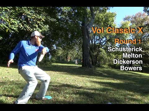 Vol Classic X - Rd 1 - (Schusterick, Melton, Dickerson, Bowers ) Disc Golf