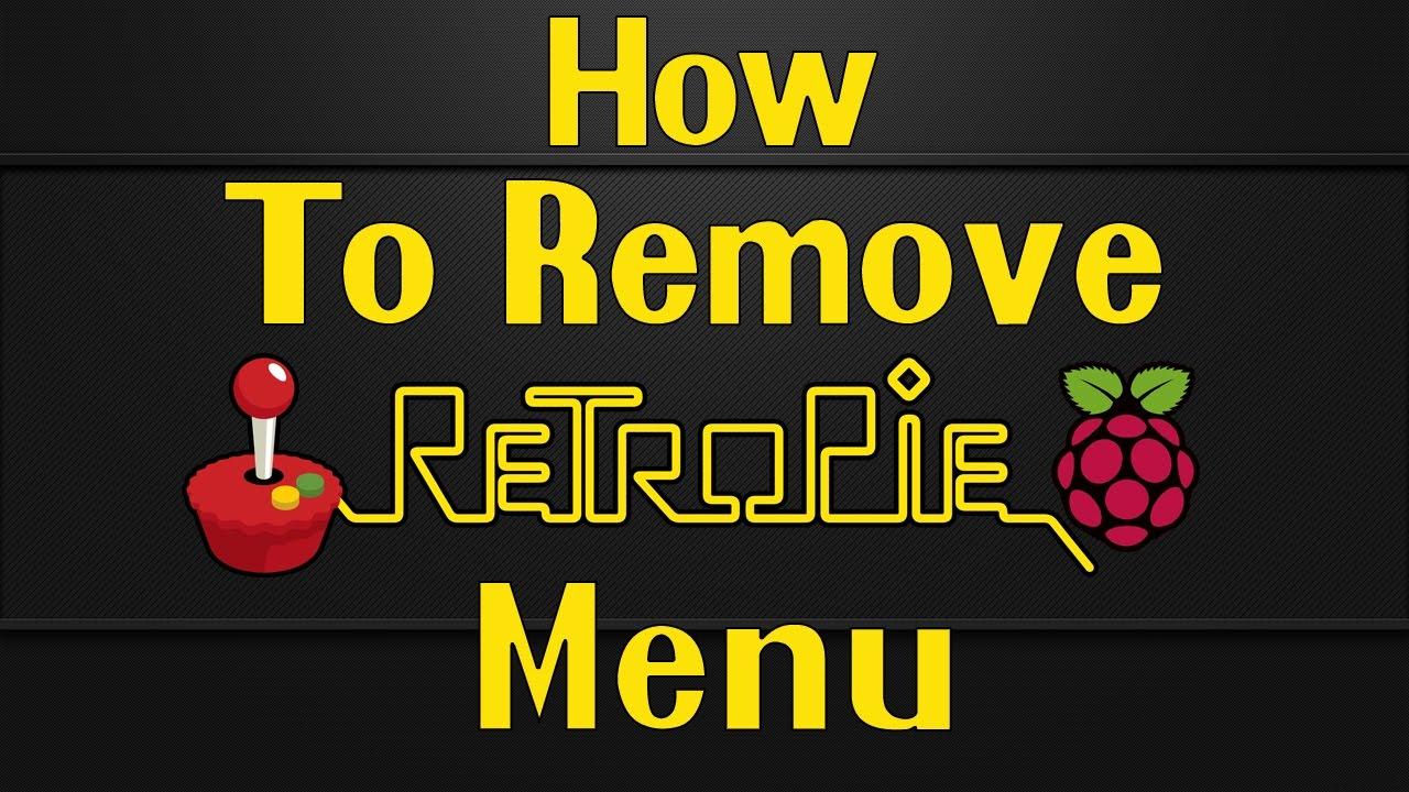 How to Remove RetroPie Menu