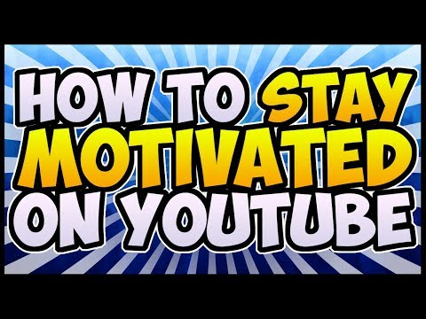 How To Stay Motivated On YouTube! 🎥 Motivation For YouTubers!
