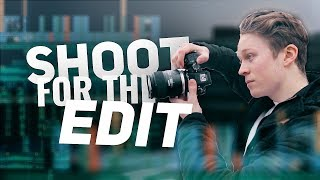 How to SHOOT for the EDIT - Techniques for a GREAT CINEMATIC Sequence - Tutorial