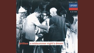 """Britten: A Midsummer Night's Dream / Act 1 - """"Through the Forest Have I Gone"""""""