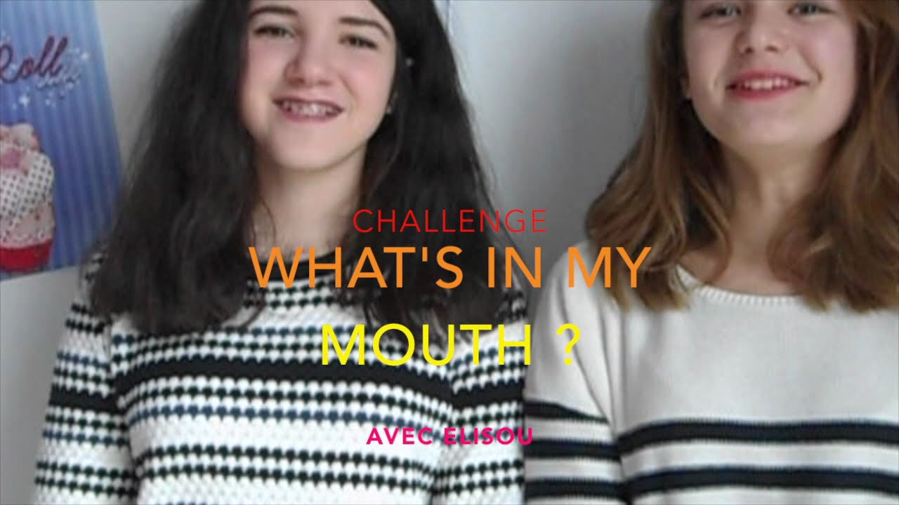 Download CHALLENGE : What'S in my mouth ? avec Elisou
