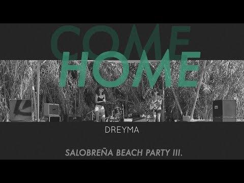 Dreyma - Come home (Salobreña Beach Party III.)