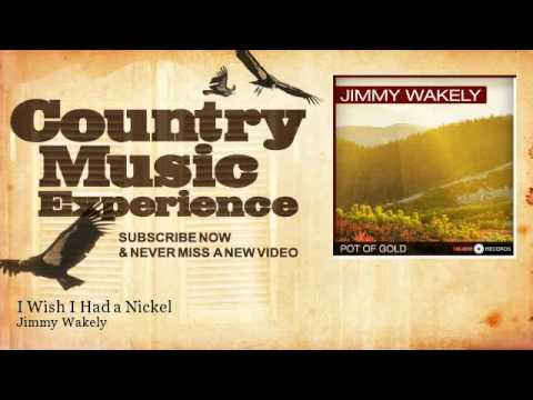Jimmy Wakely - I Wish I Had a Nickel - Country Music Experience