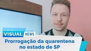 PRORROGAÇÃO DA QUARENTENA NO ESTADO DE SP; LOCKDOWN EM CAPITAIS E MAIS | Visual News (13/05/2020)