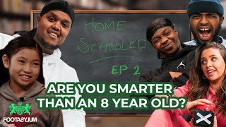 ARE CHUNKZ, BAMBINO BECKY, DARKEST AND MIKES SMARTER THAN AN 8 YEAR OLD?!! | Home Schooled | Ep 2