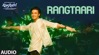 Full Audio: Rangtaari | Loveyatri | Aayush Sharma |Warina Hussain |Yo Yo Honey Singh |Tanishk Bagchi