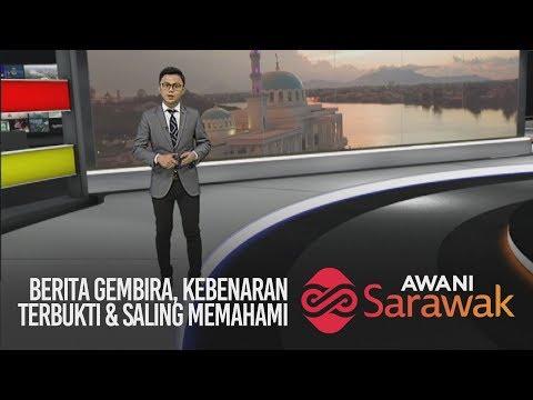 AWANI Sarawak [04/11/2019] - Berita gembira, kebenaran terbukti & saling memahami