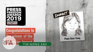 Tin nóng 24H   Nhà báo Phạm Đoan Trang được giải thưởng tự do báo chí 2019