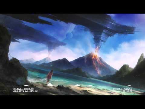 Epic Emotional | Julien Allioux - Small Crime - Epic Music VN