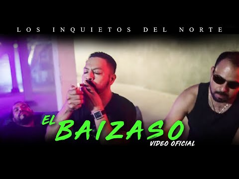 Los Inquietos Del Norte - El Baizaso (Video Oficial) HD