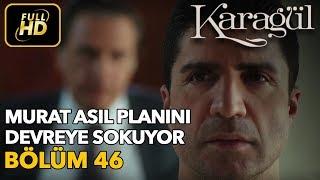 Karagül 46. Bölüm / Full HD (Tek Parça) - Murat Asıl Planını Devreye Sokuyor
