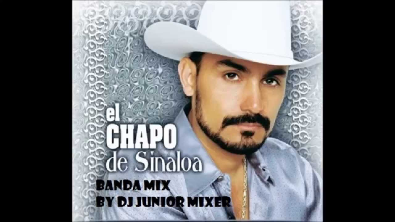 el chapo de sinaloa - banda mix    by dj junior mixer
