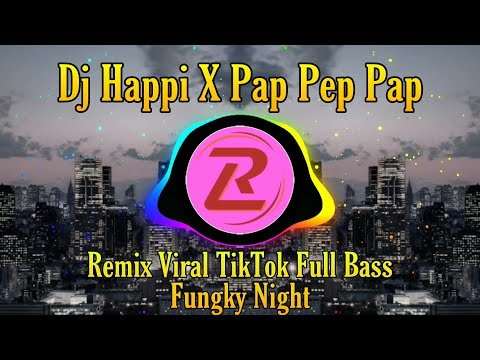 dj-viral-tik-tok-happi-x-papepap-funky-night-full-bass