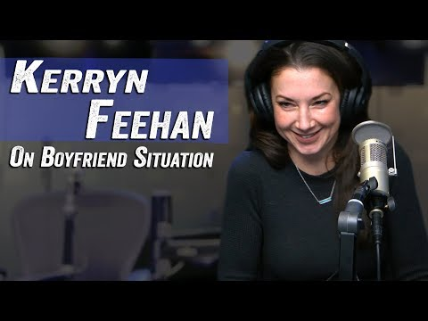 Kerryn Feehan on Boyfriend Situation - Jim Norton & Sam Roberts
