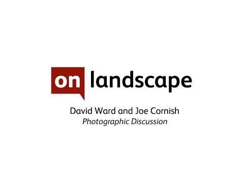 David Ward and Joe Cornish Landscape Photography Webinar