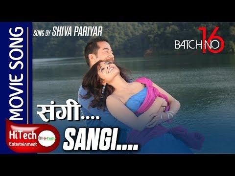 Sangi | Movie Song | Batch No 16 | Shiva Pariyar | 4K | Sangee