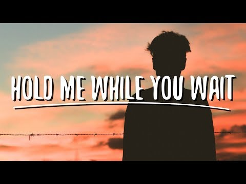 Lewis Capaldi - Hold Me While You Wait (Lyrics) mp3 letöltés