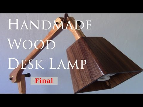 Custom Wooden Desk Lamp - Builder's Series Ep. 5 Part 2 FINAL