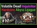 Act 6: Tukohama - Volatile Dead Inquisitor #17 - Let's Play Path of Exile 3.1: Hardcore Abyss League