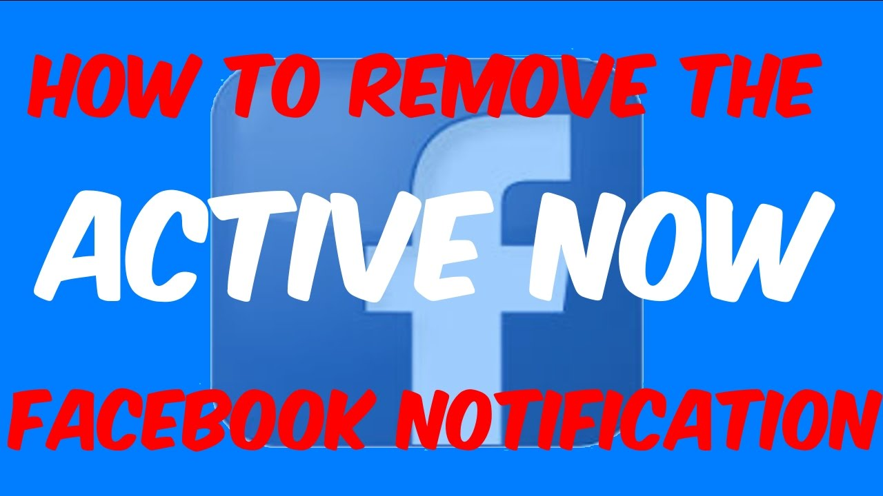 How To Stop And Remove The Facebook Messenger Active Now Notifications