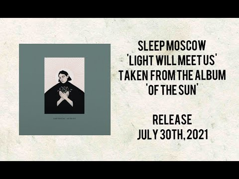 Sleep Moscow - Light Will Meet Us