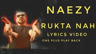 Naezy | Rukta Nah | Lyrics | Latest Video Song, #Naezy #RuktaNah #Lyrics #OnePlusPlayBack