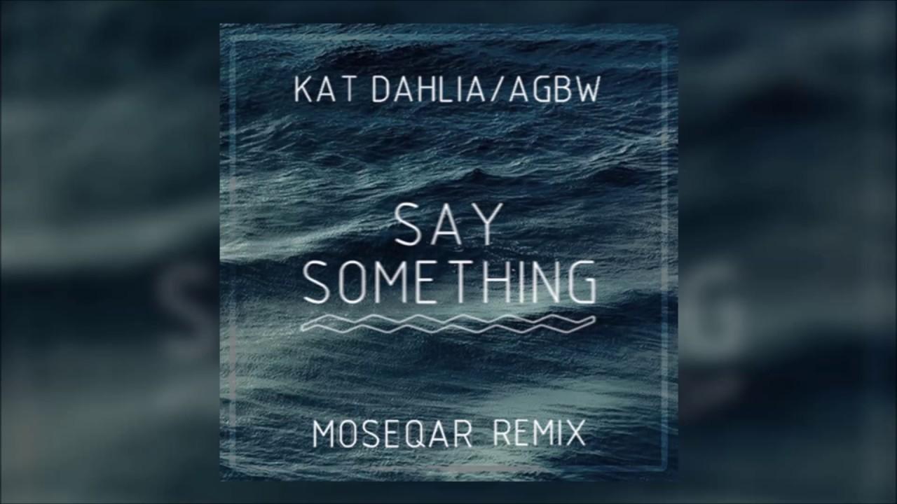 say something moseqar remix