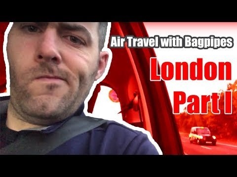 How to Travel to the UK with your Bagpipes - VLOG 2.010