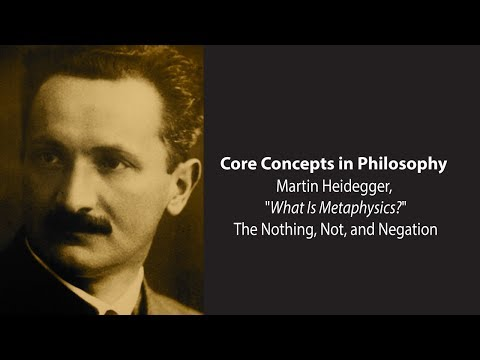 Martin Heidegger on the Nothing, Not, and Negation - Philosophy Core Concepts